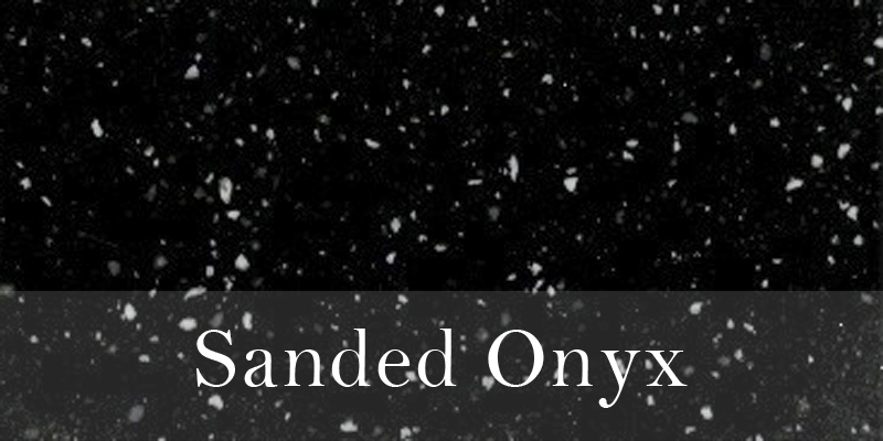 Sanded Onyx